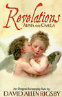 Revelations: Alpha and Omega by David Allen Rigsby (Paperback / softback, 2002)