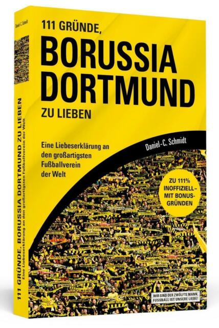 BVB 09, 111 Gründe Borussia Dortmund zu lieben Daniel-C. Schmidt Fußball, TB