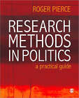 Research Methods in Politics: A Practical Guide by Roger Pierce (Paperback, 2008)