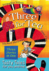 Three for Tea: Tasty Tales for You and Me by Anne Fine, Michael Morpurgo, Jacqueline Wilson (Paperback, 2006)