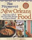 Tom Fitzmorris's New Orleans Food: More Than 225 of the City's Best Recipes to Cook at Home by Tom Fitzmorris (Paperback / softback, 2006)