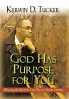 God Has Purpose for You Kerwin D Tucker iUniverse Hardback 9781450289191