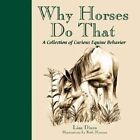 Why Horses Do That by Lisa Dines (Hardback, 2016)