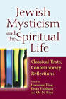 Jewish Mysticism and the Spiritual Life: Classical Texts, Contemporary Reflections by Jewish Lights Publishing (Paperback, 2014)