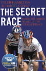 The Secret Race: Inside the Hidden World of the Tour De France: Doping, Cover-ups, and Winning at All Costs by Tyler Hamilton, Daniel Coyle (Paperback, 2013)