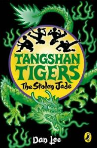 Good-Tangshan-Tigers-The-Stolen-Jade-Paperback-Dan-Lee-0141322837