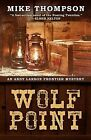 Wolf Point by Mike Thompson (Hardback, 2015)