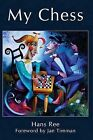 My Chess by Hans Ree (Paperback / softback, 2013)