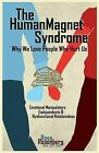 The Human Magnet Syndrome: Why We Love People Who Hurt Us by Ross Rosenberg (Paperback / softback, 2013)