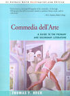 Commedia Dell'arte: A Guide to the Primary and Secondary Literature by Thomas F Heck (Paperback / softback, 2000)