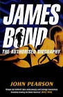 James Bond: The Authorised Biography by John Pearson (Paperback, 2008)