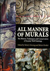 All Manner of Murals: The History, Techniques and Conservation of Secular Wall Paintings by Archetype Publications Ltd (Hardback, 2007)