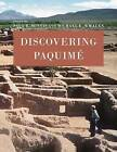 Discovering Paquime by University of Arizona Press (Paperback, 2016)