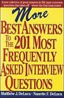 More Best Answers to the 201 Most Frequently Asked Interview Questions by Matthew J. DeLuca, Nanette F. DeLuca (Paperback, 2001)