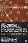 Comparative Perspectives on Communal Lands and Individual Ownership: Sustainable Futures by Taylor & Francis Ltd (Paperback, 2011)