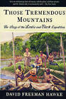 Those Tremendous Mountains: The Story of the Lewis and Clark Expedition by David Freeman Hawke (Paperback, 1998)