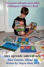 Alex Aprende Sobre el Arte : Un Cuento Bilingüe para Niños by Mayra Stern...