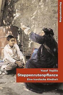 Steppenrutenpflanze. Eine kurdische Kindheit von Yusuf Y... | Buch | Zustand gut