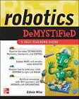 Robotics Demystified by Edwin Wise (Paperback, 2004)