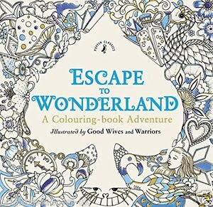 Image Is Loading Escape To Wonderland Adult Colouring Book Alice In