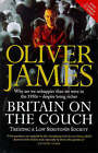 Britain on the Couch: Why We're Unhappier Compared with 1950, Despite Being Richer - A Treatment for the Low-serotonin Society by Oliver James (Paperback, 1998)