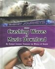 From Crashing Waves to Music Download: An energy journey through the world of sound by Andrew Solway (Hardback, 2015)