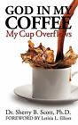 God in My Coffee by Sherry B Scott (Paperback / softback, 2008)