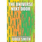 Judex Book One: The Universe Next Door by Judge Smith (Paperback / softback, 2013)