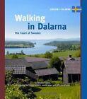 Walking in Dalarna The Heart of Sweden 9789078194194 by Paul Van Bodengraven