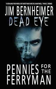 Dead-Eye-Pennies-for-the-Ferryman-by-Jim-Bernheimer-Paperback-softback