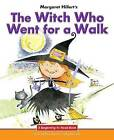 The Witch Who Went for a Walk by Margaret Hillert (Hardback, 2016)