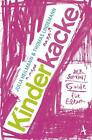 Kinderkacke - der Survival Guide für Eltern von Thomas Lindemann und Julia Heilmann (2015, Taschenbuch)