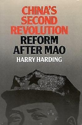 China's Second Revolution: Reform after Mao by Harding, Harry