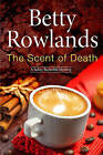 The Scent of Death: A Sukey Reyholds British Police Procedural by Betty Rowlands (Hardback, 2015)