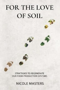 For the Love of Soil by Masters, Nicole