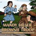 Mandy Miller and The Brownie Troop 9781438917276 by June S. Gatewood Book