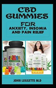 CBD gummies for anxiety, insomia and pain relief: The complete comprehensive…