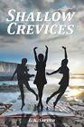 Shallow Crevices by Lena K Sapher, L K Sapher (Paperback / softback, 2016)