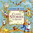 Ladybird Tales: Classic Stories to Share (2015, Gebundene Ausgabe)