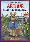 Arthur Meets the President by Marc Brown (Hardback, 1992)