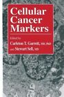 Cellular Cancer Markers by Humana Press Inc. (Paperback, 2013)