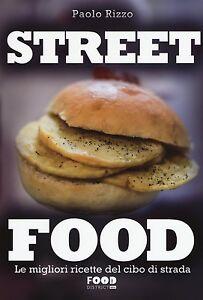 STREET-FOOD-Le-migliori-ricette-del-cibo-di-strada-fast-food-truck-cucina-BOOK