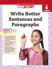 Scholastic Study Smart Write Better Sentences and Paragraphs Grade 6 by Scholastic (Paperback / softback, 2013)