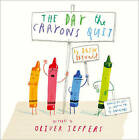 The Day The Crayons Quit by Drew Daywalt (Board book, 2016)
