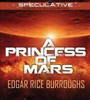 A Princess of Mars by Edgar Rice Burroughs (CD-Audio, 2014)