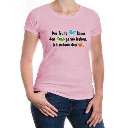 Damen Kurzarm Girlie T-Shirt Der frühe Vogel kann den Wurm gerne haben Sprüche