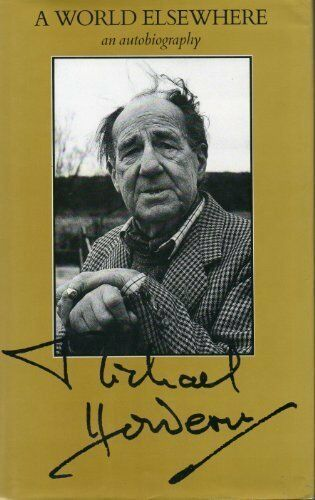 World Elsewhere: An Autobiography By Sir Michael Hordern