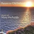 Mary McAuliffe - Return to Old Ireland: Music of (2015)
