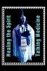 Talking Medicine 9781450005975 by Kimboli St James Satchitananda Paperback