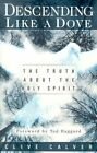 Decending Like a Dove: The Truth About the Holy Spirit by Ted Haggard, Clive Calver (Paperback, 2001)